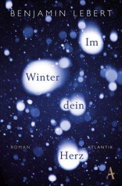 Im Winter dein Herz - Lebert, Benjamin