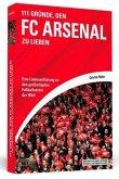 111 Gründe, den FC Arsenal zu lieben