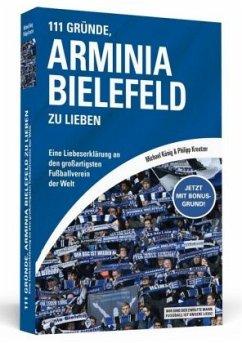 111 Gründe, Arminia Bielefeld zu lieben - König, Michael; Kreutzer, Philipp