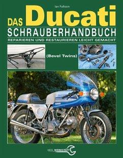Das Ducati Schrauberhandbuch - Falloon, Ian