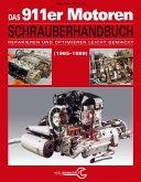 Das Porsche 911er Motoren Schrauberhandbuch - Reparieren und Optimieren leicht gemacht