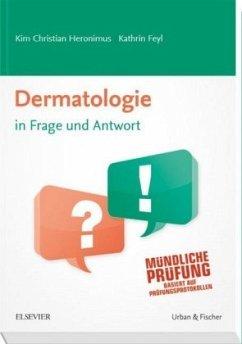 Dermatologie in Frage und Antwort - Heronimus, Kim Chr.; Feyl, Kathrin
