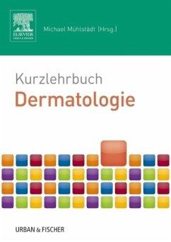 Kurzlehrbuch Dermatologie - Mühlstädt, Michael