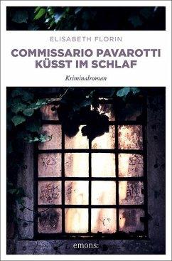 Commissario Pavarotti küsst im Schlaf - Florin, Elisabeth