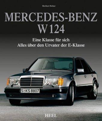mercedes benz w 124 von heribert hofner tobias zoporowski. Black Bedroom Furniture Sets. Home Design Ideas