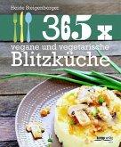 365 x vegane und vegetarische Blitzküche