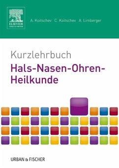 Kurzlehrbuch Hals-Nasen-Ohren-Heilkunde - Koitschev, Assen;Koitschev, Christiane;Limberger, Annette