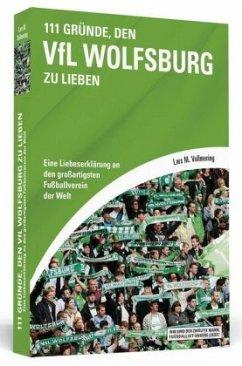 111 Gründe, den VfL Wolfsburg zu lieben - Vollmering, Lars M.