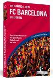 111 Gründe, den FC Barcelona zu lieben