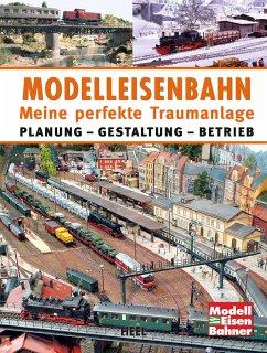 Modelleisenbahn - Meine perfekte Traumanlage