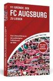 111 Gründe, den FC Augsburg zu lieben