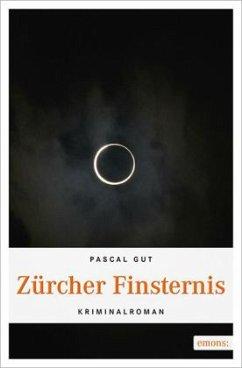 Zürcher Finsternis - Gut, Pascal