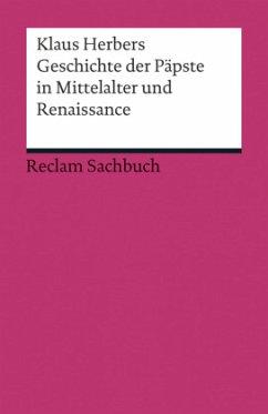 Geschichte der Päpste in Mittelalter und Renais...