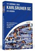 111 Gründe, den Karlsruher SC zu lieben