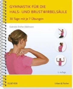 Gymnastik für die Hals- und Brustwirbelsäule - Dreher-Edelmann, Gabriele