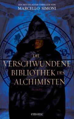 Die verschwundene Bibliothek des Alchimisten - Simoni, Marcello