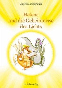 Helene und die Geheimnisse des Lichts - Schlemmer, Christina