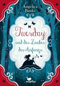 Tuesday und der Zauber des Anfangs / Tuesday Bd.1 - Banks, Angelica
