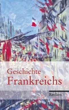 Geschichte Frankreichs - Haupt, Heinz-Gerhard; Hinrichs, Ernst; Martens, Stefan; Müller, Heribert; Schneidmüller, Bernd; Tacke, Charlotte