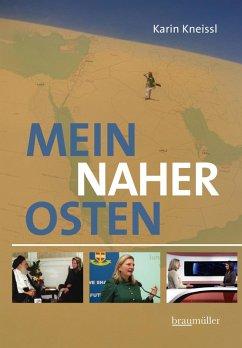 Mein Naher Osten (eBook, ePUB) - Kneissl, Karin