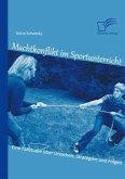 Machtkonflikt im Sportunterricht: Eine Fallstudie über Ursachen, Strategien und Folgen (eBook, PDF)