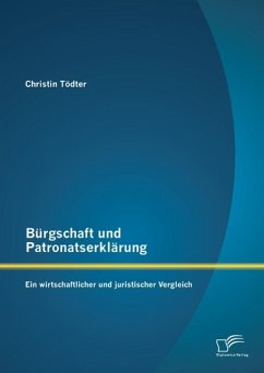 Bürgschaft und Patronatserklärung: Ein wirtschaftlicher und juristischer Vergleich (eBook, PDF) - Tödter, Christin