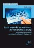 Social Networks als Instrument der Personalbeschaffung: Empirische Untersuchung am Beispiel der Deutsche Postbank AG (eBook, PDF)