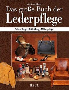 Das große Buch der Lederpflege (eBook, ePUB) - Himer, Kim; Himer, Axel