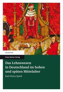 Das Lehnswesen in Deutschland im hohen und späten Mittelalter (eBook, PDF)