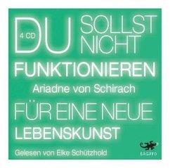Du sollst nicht funktionieren, 4 Audio-CDs - Schirach, Ariadne von