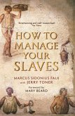 How to Manage Your Slaves by Marcus Sidonius Falx (eBook, ePUB)