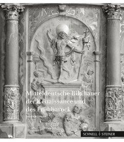 Mitteldeutsche Bildhauer der Renaissance und de...