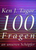 100 Fragen an unseren Schöpfer