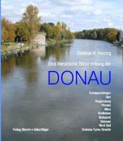 Eine literarische Reise entlang der Donau - Herzog, Dietmar H.