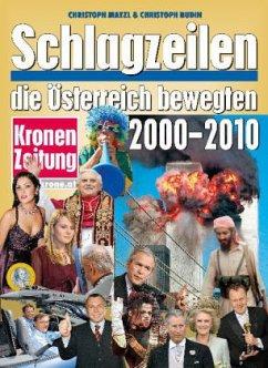 Schlagzeilen, die Österreich bewegten 2000-2010 - Matzl, Christoph; Budin, Christoph