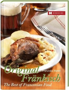 Original Fränkisch - The Best of Franconian Food - Hanel, Franziska