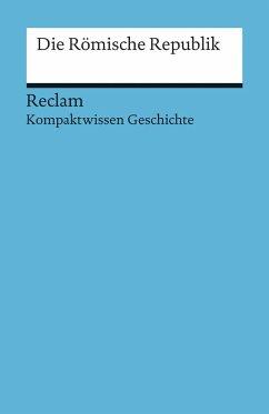 Die römische Republik - Schulz, Raimund