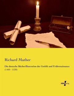 Die deutsche Bücherillustration der Gothik und Frührenaissance - Muther, Richard