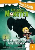 Das Geheimnis der grünen Geisterbahn / Alle meine Monster Bd.1