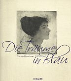 Die Träume in Blau. Gertrud Leschner 1879 - 1961