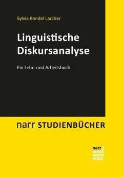 Linguistische Diskursanalyse - Bendel Larcher, Sylvia;Eggler, Marcel