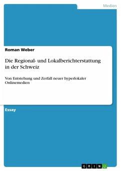 Die Regional- und Lokalberichterstattung in der Schweiz (eBook, PDF)