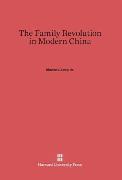 The Family Revolution in Modern China - Levy, Jr. Marion J.