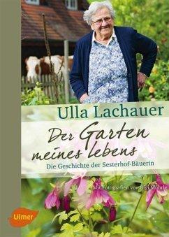 Der Garten meines Lebens - Lachauer, Ulla