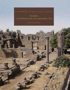 Kanatha von hellenistischer bis spätantiker Zeit Band I - Freyberger, Klaus; Ertel, Christine; Tacke, Kathrin; Hatoum, Hassan