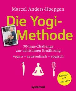Die Yogi-Methode - Anders-Hoepgen, Marcel