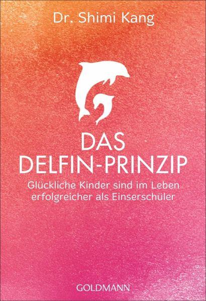 Das Delfin-Prinzip (eBook, ePUB) von Shimi Kang - Portofrei bei ...
