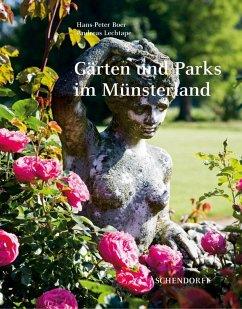 Gärten und Parks im Münsterland - Boer, Hans P