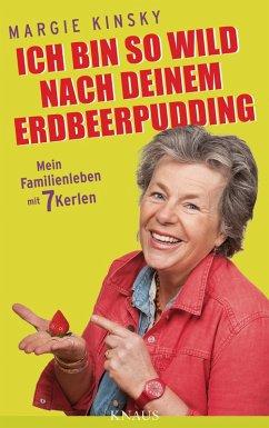 Ich bin so wild nach deinem Erdbeerpudding (eBook, ePUB) - Kinsky, Margie