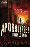 Dunkle Tage / Apokalypse Z Bd.2 (eBook, ePUB)
